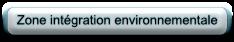 Zone integration environnementale